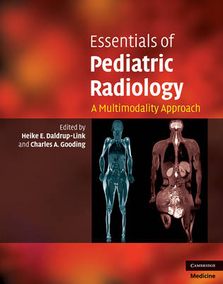 Essentials of Pediatric Radiology: A Multimodality Approach (Hardback)