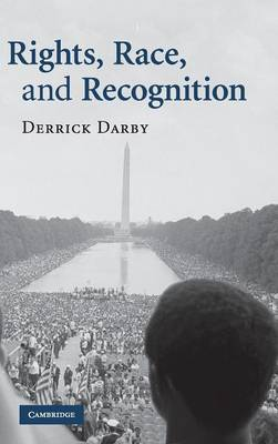 Rights, Race, and Recognition (Hardback)