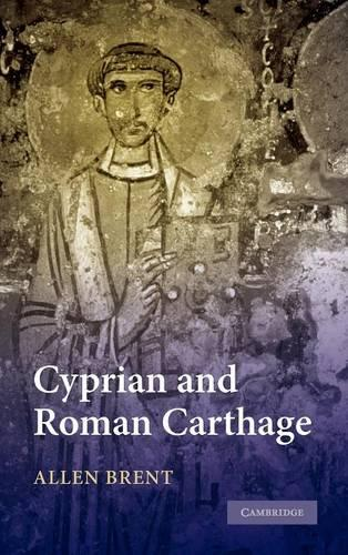 Cyprian and Roman Carthage (Hardback)