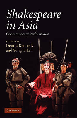 Shakespeare in Asia: Contemporary Performance (Hardback)