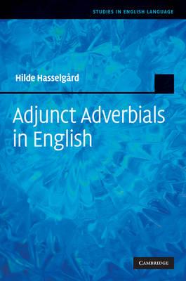 Adjunct Adverbials in English - Studies in English Language (Hardback)