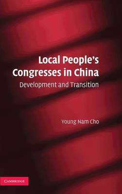Local People's Congresses in China: Development and Transition (Hardback)