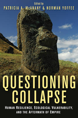 Questioning Collapse: Human Resilience, Ecological Vulnerability, and the Aftermath of Empire (Hardback)