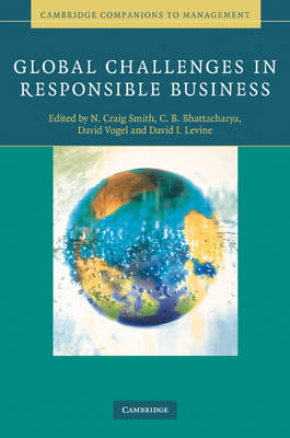 Global Challenges in Responsible Business - Cambridge Companions to Management (Hardback)