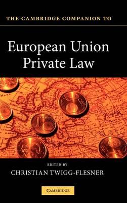 The Cambridge Companion to European Union Private Law - Cambridge Companions to Law (Hardback)