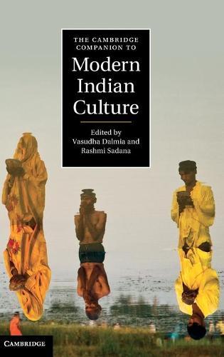Cambridge Companions to Culture: The Cambridge Companion to Modern Indian Culture (Hardback)
