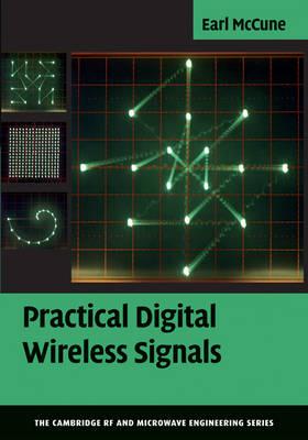 Practical Digital Wireless Signals - The Cambridge RF and Microwave Engineering Series (Hardback)
