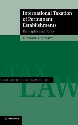 International Taxation of Permanent Establishments: Principles and Policy - Cambridge Tax Law Series (Hardback)