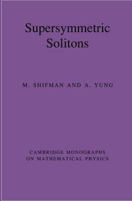 Supersymmetric Solitons - Cambridge Monographs on Mathematical Physics (Hardback)