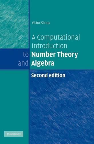 A Computational Introduction to Number Theory and Algebra (Hardback)