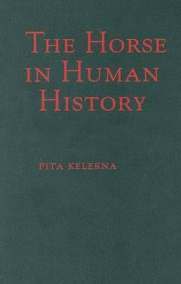 The Horse in Human History (Hardback)