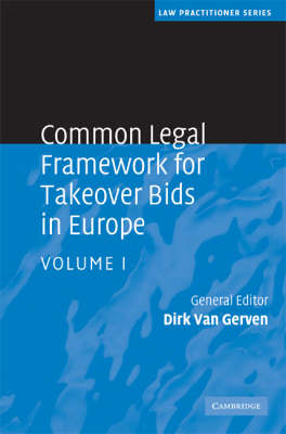 Common Legal Framework for Takeover Bids in Europe - Law Practitioner Series (Hardback)