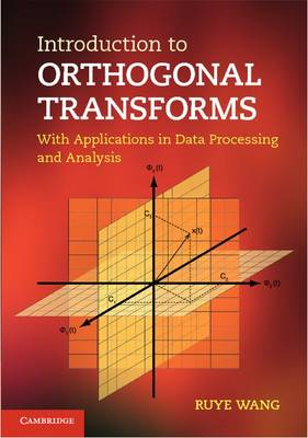 Introduction to Orthogonal Transforms: With Applications in Data Processing and Analysis (Hardback)