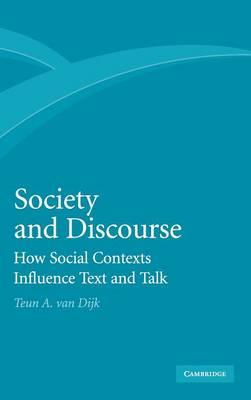 Society and Discourse: How Social Contexts Influence Text and Talk (Hardback)