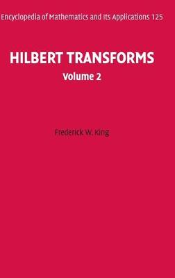 Hilbert Transforms: Volume 2 - Encyclopedia of Mathematics and Its Applications 125 (Hardback)
