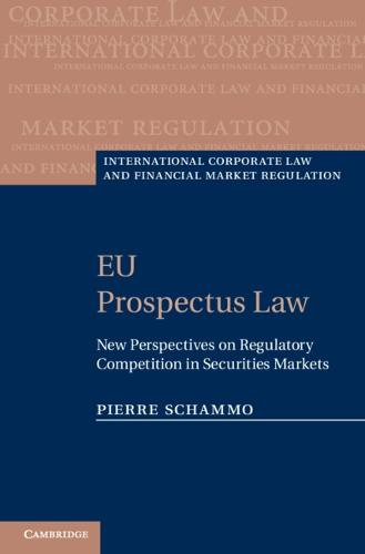 International Corporate Law and Financial Market Regulation: EU Prospectus Law: New Perspectives on Regulatory Competition in Securities Markets (Hardback)