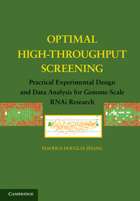 Optimal High-Throughput Screening: Practical Experimental Design and Data Analysis for Genome-Scale RNAi Research (Hardback)
