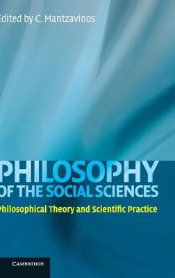 Philosophy of the Social Sciences: Philosophical Theory and Scientific Practice (Hardback)