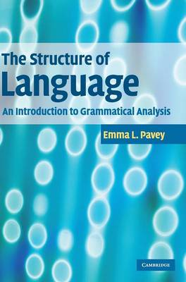 The Structure of Language: An Introduction to Grammatical Analysis (Hardback)