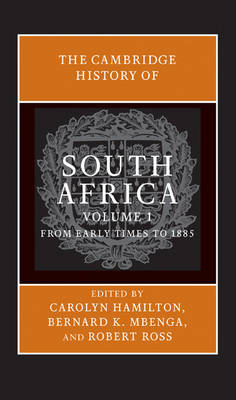 The The Cambridge History of South Africa 2 Volume Set The Cambridge History of South Africa: From Early Times to 1885 Volume 1 - Cambridge History of South Africa (Hardback)