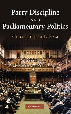 Party Discipline and Parliamentary Politics (Hardback)