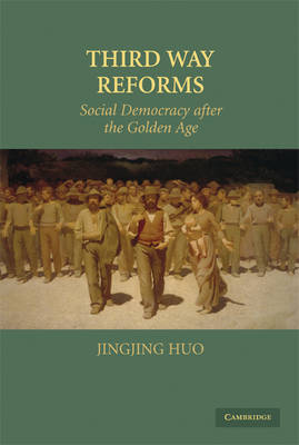 Third Way Reforms: Social Democracy after the Golden Age (Hardback)