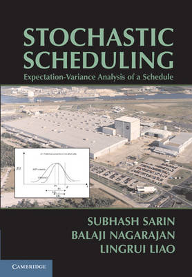 Stochastic Scheduling: Expectation-Variance Analysis of a Schedule (Hardback)