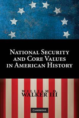 National Security and Core Values in American History (Hardback)