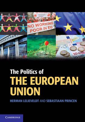 The Politics of the European Union - Cambridge Textbooks in Comparative Politics (Hardback)