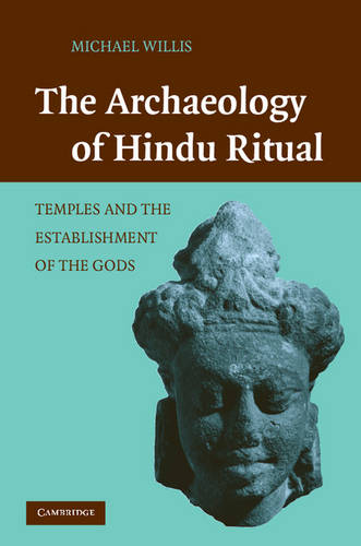 The Archaeology of Hindu Ritual: Temples and the Establishment of the Gods (Hardback)
