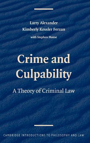 Cambridge Introductions to Philosophy and Law: Crime and Culpability: A Theory of Criminal Law (Hardback)