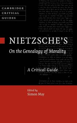 Nietzsche's On the Genealogy of Morality: A Critical Guide - Cambridge Critical Guides (Hardback)