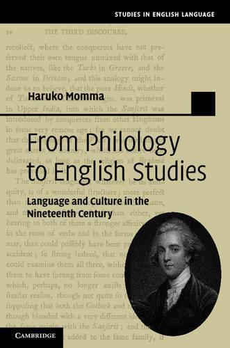 Studies in English Language: From Philology to English Studies: Language and Culture in the Nineteenth Century (Hardback)