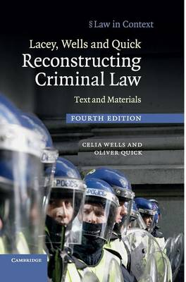 Lacey, Wells and Quick Reconstructing Criminal Law: Text and Materials - Law in Context (Hardback)