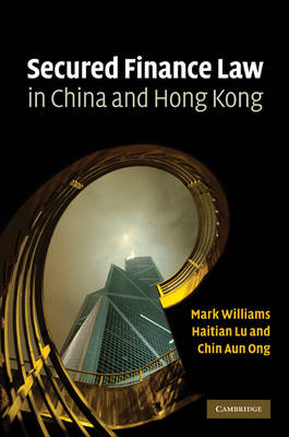 Secured Finance Law in China and Hong Kong (Hardback)