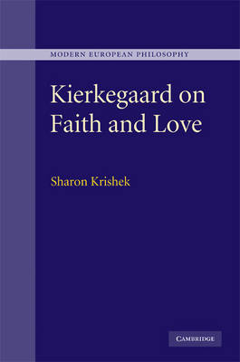 Kierkegaard on Faith and Love - Modern European Philosophy (Hardback)