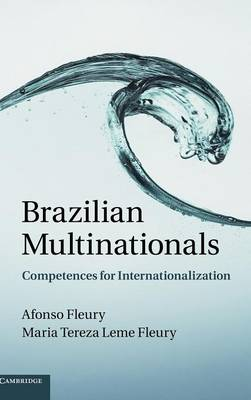 Brazilian Multinationals: Competences for Internationalization (Hardback)
