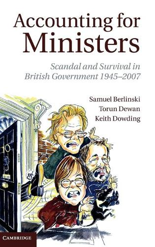 Accounting for Ministers: Scandal and Survival in British Government 1945-2007 (Hardback)