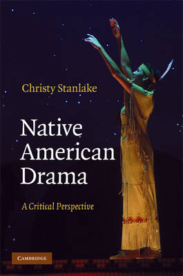 Native American Drama: A Critical Perspective (Hardback)