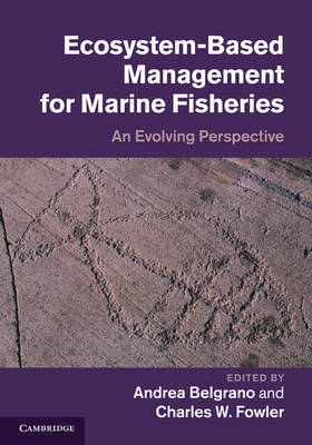 Ecosystem Based Management for Marine Fisheries: An Evolving Perspective (Hardback)