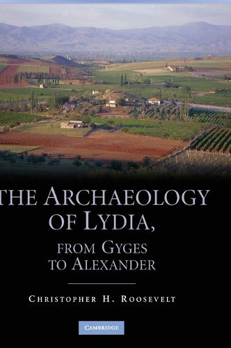 The Archaeology of Lydia, from Gyges to Alexander (Hardback)