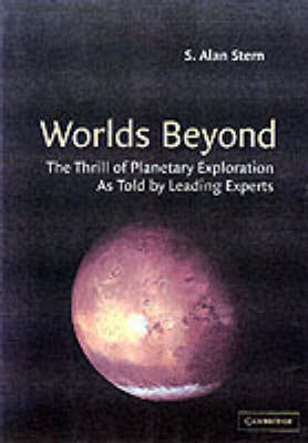 Worlds Beyond: The Thrill of Planetary Exploration as told by Leading Experts (Paperback)