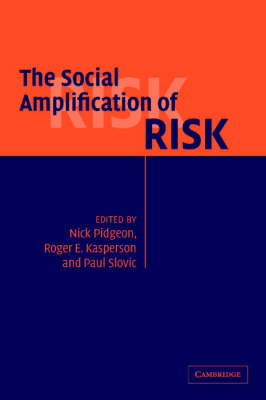 The Social Amplification of Risk (Paperback)