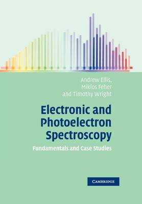 Electronic and Photoelectron Spectroscopy: Fundamentals and Case Studies (Paperback)