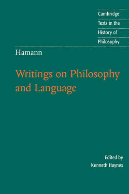 Cambridge Texts in the History of Philosophy: Hamann: Writings on Philosophy and Language (Paperback)