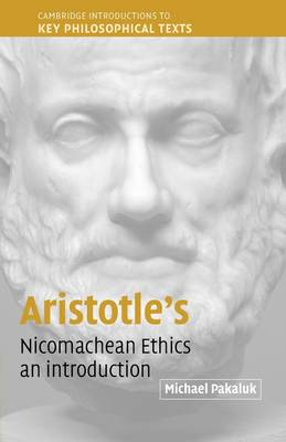 Aristotle's Nicomachean Ethics: An Introduction - Cambridge Introductions to Key Philosophical Texts (Paperback)