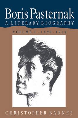 Boris Pasternak: A Literary Biography: Boris Pasternak 2 Volume Paperback Set: A Literary Biography