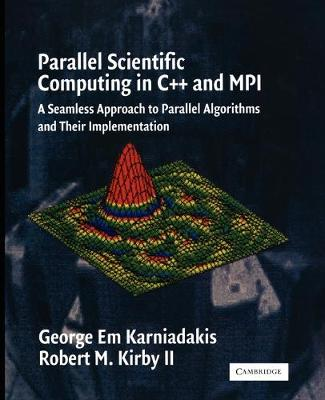 Parallel Scientific Computing in C++ and MPI: A Seamless Approach to Parallel Algorithms and their Implementation (Paperback)