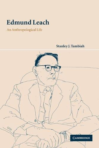 Edmund Leach: An Anthropological Life (Paperback)