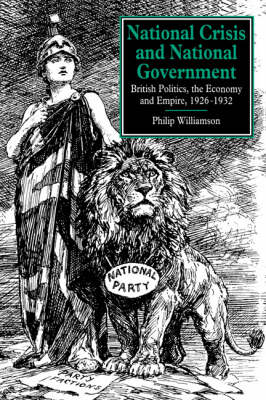 National Crisis and National Government: British Politics, the Economy and Empire, 1926-1932 (Paperback)